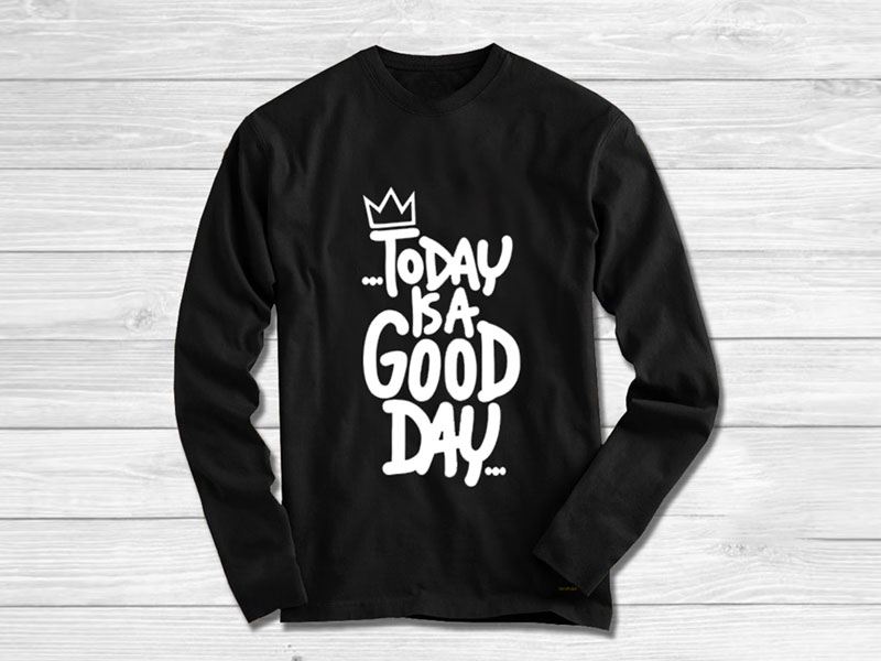 Today is a Good Day T Shirt