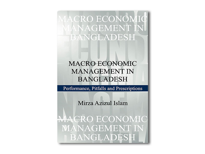 MACRO ECONOMIC MANAGEMENT IN BANGLADESH performance, pitfallsand prescriptions (Hard cover)